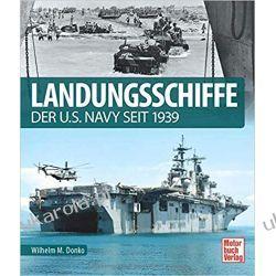 Landungsschiffe der U.S. Navy seit 1939 Literatura piękna, popularna i faktu