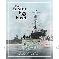 The Easter Egg Fleet American Ship Camouflage in WWI  Poradniki i albumy