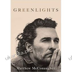 Greenlights: Raucous stories and outlaw wisdom from the Academy Award-winning actor Literatura piękna, popularna i faktu