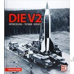 Die V2 Entwicklung - Technik - Einsatz  Książki i Komiksy