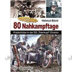 "In 80 Nahkampftagen: Kradschütze in der SS-""Totenkopf""-Division  Książki i Komiksy"