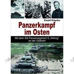 "Panzerkampf im Osten: Mit dem SS-Panzerregiment 5 ""Wiking"" an der Ostfront Książki i Komiksy"