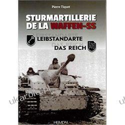 Tiquet, P: Sturmartilerie De La Waffen-Ss Tome 1: Leibstandarte Et Das Reich Historyczne