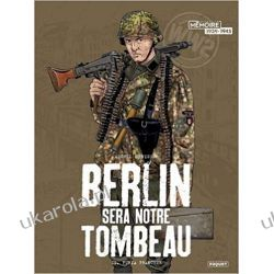 Berlin sera notre tombeau - T2: T2 - furia francese Historyczne