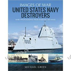 United States Navy Destroyers Rare Photographs from Wartime Archives (Images of War) Książki i Komiksy