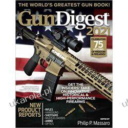 Gun Digest 2021 75th Edition The World's Greatest Gun Book Kalendarze ścienne