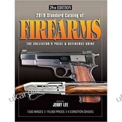 2019 Standard Catalog of Firearms The Collector's Price & Reference Guide 29th Edition