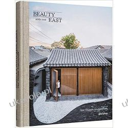 Beauty and the East New Chinese Architecture