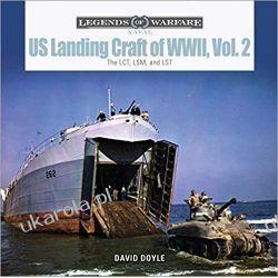 Us Landing Craft of World War II, Vol. 2 The Lct, Lsm, Lcs(l)(3), and Lst Książki i Komiksy