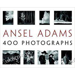 Ansel Adams 400 Photographs Książki i Komiksy