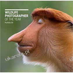 Wildlife Photographer of the Year Portfolio 30 Książki i Komiksy