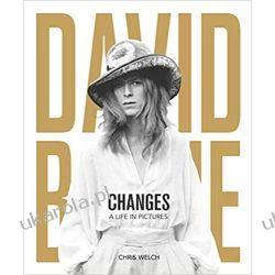 David Bowie - Changes A Life in Pictures 1947-2016 Książki i Komiksy