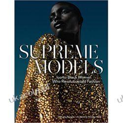 Supreme Models Iconic Black Women Who Revolutionized Fashion  Książki i Komiksy