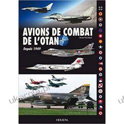 Avions de Combat de l'Otan Depuis 1949  Literatura piękna, popularna i faktu