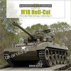 M18 Hell-Cat: 76 MM Gun Motor Carriage in World Wa: 76 MM Gun Motor Carriage in World War II (Legends of Warfare: