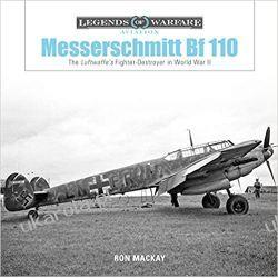 Messerschmitt Bf 110: The Luftwaffe's Fighter Des: The Luftwaffe's Fighter-Destroyer in World War II  Książki naukowe i popularnonaukowe