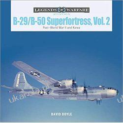 B-29/B-50 Superfortress, Vol. 2: Post-World War II and Korea  Książki naukowe i popularnonaukowe