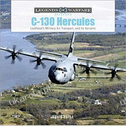 C-130 Hercules: Lockheed's Military Air Transport, and Its Variants  Książki naukowe i popularnonaukowe