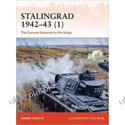 Stalingrad 1942-43 (1): The German Advance to the Volga Książki naukowe i popularnonaukowe
