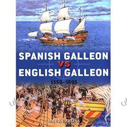 Spanish Galleon Vs English Galleon 1550-1605  Książki naukowe i popularnonaukowe