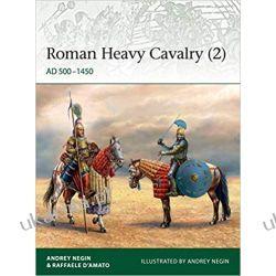 Roman Heavy Cavalry (2) Ad 500-1450 Książki naukowe i popularnonaukowe