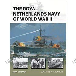 The Royal Netherlands Navy of World War II Książki naukowe i popularnonaukowe
