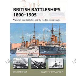 British Battleships 1890-1905: Victoria's Steel Battlefleet and the Road to Dreadnought  Książki naukowe i popularnonaukowe