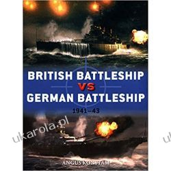 British Battleship Vs German Battleship: 1941-43 Książki naukowe i popularnonaukowe