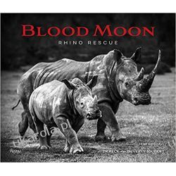Blood Moon Rescuing the Rhino Książki i Komiksy
