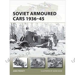 Soviet Armoured Cars 1936-45 Książki naukowe i popularnonaukowe