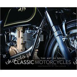 Classic Motorcycles The Art of Speed Książki i Komiksy