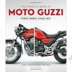 The Complete Book of Moto Guzzi: 100th Anniversary Edition Every Model Since 1921  Książki i Komiksy