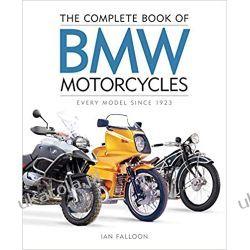 The Complete Book of BMW Motorcycles Every Model Since 1923 Książki i Komiksy