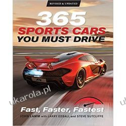 365 Sports Cars You Must Drive: Fast, Faster, Fastest - Revised and Updated  Książki i Komiksy