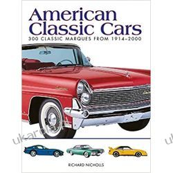 American Classic Cars 300 Classic Marques from 1914-2000