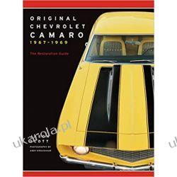 Original Chevrolet Camaro 1967-1969 The Restoration Guide