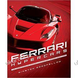Ferrari Hypercars The Inside Story of Maranello's Fastest, Rarest Road Cars