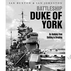 Battleship Duke of York: An Anatomy from Building to Breaking