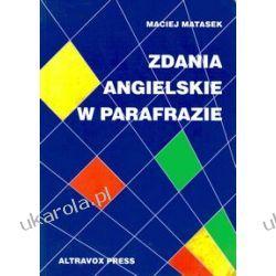 Zdania angielskie w parafrazie Maciej Matasek Książki do nauki języka obcego
