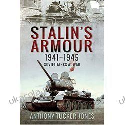 Stalin's Armour, 1941-1945: Soviet Tanks at War Książki i Komiksy