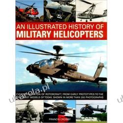 An Illustrated History of Military Helicopters Książki i Komiksy