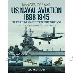 US Naval Aviation 1898–1945 Książki i Komiksy