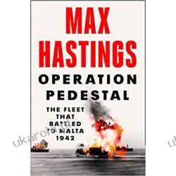 Operation Pedestal The Fleet that Battled to Malta 1942 Książki naukowe i popularnonaukowe