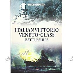 Italian Vittorio Veneto-Class Battleships  Książki naukowe i popularnonaukowe