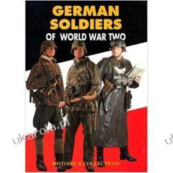German Soldiers of World War Two Książki naukowe i popularnonaukowe