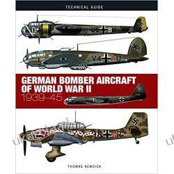 German Bomber Aircraft of World War II 1939-45 (Technical Guides)  Książki naukowe i popularnonaukowe