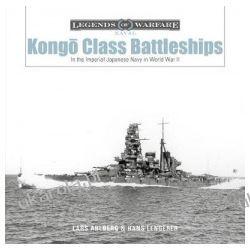 Kongo-Class Battleships: In the Imperial Japanese Navy in World War II Książki naukowe i popularnonaukowe