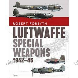 Luftwaffe Special Weapons 1942–45 Książki naukowe i popularnonaukowe