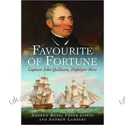 Favourite of Fortune Captain John Quilliam, Trafalgar Hero Książki naukowe i popularnonaukowe