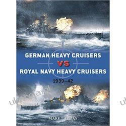 German Heavy Cruisers vs Royal Navy Heavy Cruisers 1939–42  Książki naukowe i popularnonaukowe